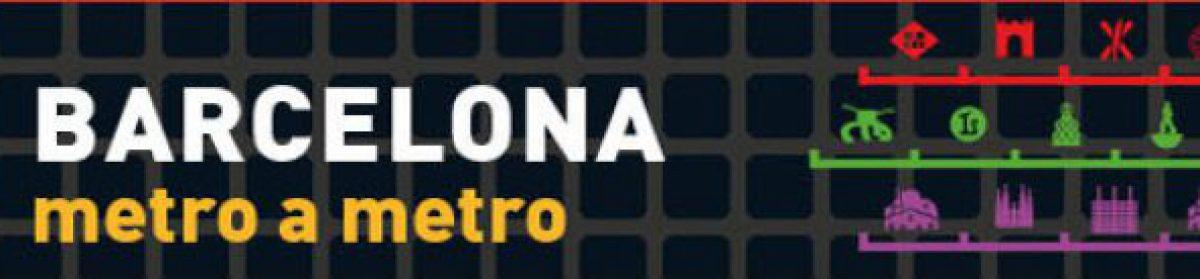 Barcelona Metro a Metro – La guía del Metro de Barcelona